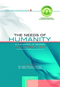 THE NEEDS OF HUMANITY In The Mission of Prophet Muhammad (Blessings and Peace be Upon Him)